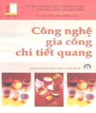 Ebook Công nghệ gia công chi tiết quang: Phần 1 - TS. Nguyễn Thị Ngọc Lân (ĐH Bách Khoa HN)