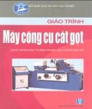 Giáo trình Máy công cụ cắt gọt: Phần 2 - Nguyễn Kinh Luân