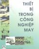 Giáo trình Thiết bị trong công nghiệp may - Nguyễn Trọng Hùng, Nguyễn Phương Nga