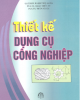 Giáo trình Thiết kế dụng cụ công nghiệp - PGS.TS. Trần Thế Lục