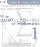 Ebook Bài tập Đại số tuyến tính với Mathematica: Tập 1 (Phần 1) - Ts. Bùi Hữu Hùng, ThS. Nguyễn Công Trí