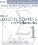 Ebook Bài tập Đại số tuyến tính với Mathematica: Tập 1 (Phần 2) - Ts. Bùi Hữu Hùng, ThS. Nguyễn Công Trí