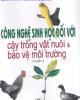 Ebook Công nghệ sinh học đối với cây trồng vật nuôi & bảo vệ môi trường: Quyển 2 - TS. Lê Thanh Hòa, GS.TSKH Đái Duy Ban