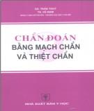 Ebook Chẩn đoán bằng mạch chẩn và thiệt chẩn: Phần 2 - GS. Trần Thúy, TS. Vũ Nam (ĐH Y Hà Nội)