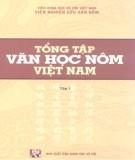Ebook Tổng tập văn học Nôm Việt Nam (Tập 1): Phần 1 - PGS.TS. Nguyễn Tá Nhí (chủ biên)