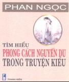 Ebook Tìm hiểu phong cách Nguyễn Du trong Truyện Kiều: Phần 1 - Phan Ngọc