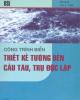 Ebook Công trình biển - Thiết kế tường bến cầu tàu, trụ độc lập: Phần 2 - TS. Nguyễn Hữu Đầu (biên dịch)