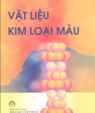 Ebook Vật liệu kim loại màu: Phần 1 - Nguyễn Khắc Xương