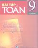Ebook Bài tập Toán 9: Tập 1 (Phần 1) - Tôn Thân (chủ biên)