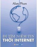 Ebook Đi tìm niềm tin thời internet: Phần 1 - TS. Alan Phan