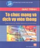 Giáo trình Tổ chức và dịch vụ mạng viễn thông - KS. Phạm Thị Minh Nguyệt