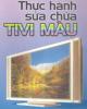 Ebook Thực hành sửa chữa tivi màu - Nguyễn Văn Huy