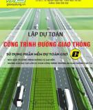 Giáo trình Ứng dụng phần mềm Dự toán GXD lập dự toán công trình giao thông - Hướng dẫn làm bài tập lớn công trình đường giao thông