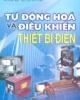 Ebook Tự động hóa và điều khiển thiết bị điện - Trần Văn Thịnh
