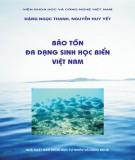 Ebook Bảo tồn đa dạng sinh học biển Việt Nam: Phần 1 - Đặng Ngọc Thanh, Nguyễn Huy Yết