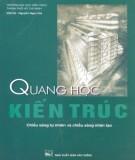 Ebook Quang học kiến trúc: Chiếu sáng tự nhiên và chiếu sáng nhân tạo (Phần 1) - Việt Hà, Nguyễn Ngọc Giả