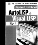 Ebook Lập trình thiết kế với Autolisp và Visual Lisp: Tập 1 - TS. Nguyễn Hữu Lộc, Nguyễn Thanh Trung