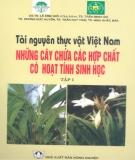 Ebook Tài nguyên thực vật Việt Nam - Những cây chứa các hợp chất có hoạt tính sinh học: Tập 1 (Phần 1) - GS.TS. Lã Đình Mỡi (chủ biên)