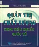 Ebook Quản trị chất lượng theo tiêu chuẩn quốc tế: Phần 1 - TS. Lưu Thanh Tâm