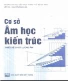Ebook Cơ sở âm học kiến trúc - Thiết kế chất lượng âm: Phần 1 - Việt Hà, Nguyễn Ngọc Giả