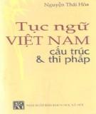 Ebook Tục ngữ Việt Nam cấu trúc và thi pháp: Phần 1 - Nguyễn Thái Hòa
