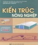 Ebook Kiến trúc nông nghiệp: Phần 1 - Võ Đình Diệp, Nguyễn Ngọc Giả (chủ biên) (ĐH Kiến trúc TP.HCM)