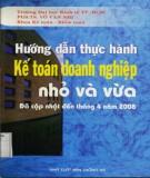 Ebook Hướng dẫn thực hành kế toán doanh nghiệp nhỏ và vừa đã cập nhật đến tháng 4 năm 2008: Phần 2 - PGS.TS. Võ Văn Nhị (ĐH Kinh tế TP.HCM)