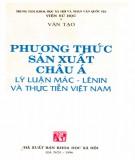 Ebook Phương thức sản xuất châu Á: Lý luận Mác - Lênin và thực tiễn Việt Nam (Phần 2) - GS. Văn Tạo