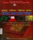 Giáo trình Tiếng Anh chuyên ngành Khoa học máy tính: Phần 1 - KS. Châu Văn Trung