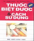 Ebook Thuốc - biệt dược và cách sử dụng: Phần 1 – DS. Phạm Thiệp, DS. Vũ Ngọc Thúy