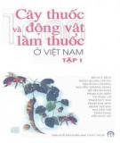 Ebook Cây thuốc và động vật làm thuốc ở Việt Nam (Tập 1): Phần 1 – NXB Khoa học và Kỹ thuật