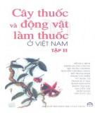 Ebook Cây thuốc và động vật làm thuốc ở Việt Nam(Tập 2): Phần 2 – NXB Khoa học Kỹ thuật