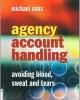 Giáo trình Agency account handling: Phần 2 - Michael Sims