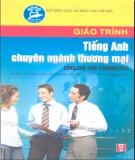 Giáo trình Tiếng Anh chuyên ngành thương mại - English for Commerc (Dùng cho các trường THCN): Phần 1 - Nguyễn Thị Vân