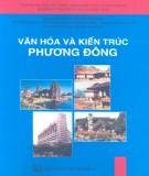 Ebook Văn hóa và kiến trúc phương Đông: Phần 1 - PTS.KTS. Đặng Thái  Hoàng, PGS.TSKH.KTS. Nguyễn Văn Đỉnh (đồng chủ biên)