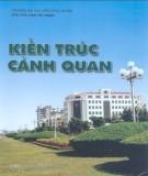 Ebook Kiến trúc cảnh quan: Phần 1 - PTS.KTS.Hàn Tất Ngạn (ĐH Kiến trúc Hà Nội)