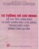 Ebook Tư tưởng Hồ Chí Minh về vai trò lãnh đạo và sức chiến đấu của Đảng trong điều kiện Đảng cầm quyền: Phần 1 - PGS. Lê Văn Quý (chủ biên)