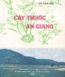 Cây thuốc An Giang : Phần 1 - Võ Văn Chi