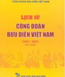Ebook Lịch sử công đoàn Bưu điện Việt Nam (1947 - 2007) - NXB Bưu điện