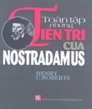 Ebook Toàn tập những tiên tri của Nostradamus: Phần 1 – Henry C.Roberts