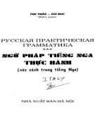 Ebook Ngữ pháp tiếng Nga thực hành: Phần 1 - Thu Thảo, Chi Mai (biên soạn)