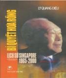 Ebook Bí quyết hóa rồng - Lịch sử Singapore 1965–2000: Phần 1 - Lý Quang Diệu