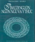 Ebook Tìm về cội nguồn ngôn ngữ và ý thức: Phần 1 – Trần Đức Thảo