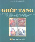 Ebook Ghép tạng - Một số kiến thức chuyên ngành và quy trình kỹ thuật: Phần 2 – PGS.TS. Lê Trung Hải