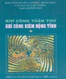 Ebook Khí công toàn thư - Khí công kiêm động tĩnh (Tập 1): Phần 1 – Lâu Lập Cương (chủ biên), Kim Dao (dịch)