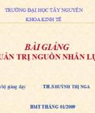 Bài giảng Quản trị nguồn nhân lực - ThS. Huỳnh Thị Nga