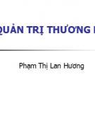 Bài giảng Quản trị thương hiệu - Phạm Thị Lan Hương