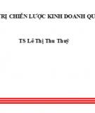 Bài giảng Quản trị chiến lược kinh doanh quốc tế - TS. Lê Thị Thu Thuỷ