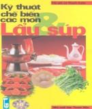 Ebook Kỹ thuật chế biến các món lẩu và súp: Phần 1 – Lê Thanh Xuân