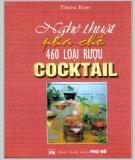 Ebook Nghệ thuật pha chế 460 loại rượu Cocktail: Phần 1 - Thiên Kim